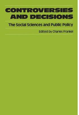 Controversies and Decisions: Social Sciences and Public Policy (Hardback)