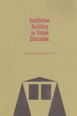 Institution Building in Urban Education (Paperback)