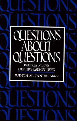 Questions About Questions: Inquiries into the Cognitive Bases of Surveys (Paperback)