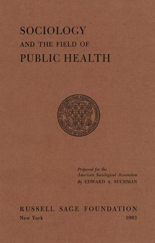 Sociology and the Field of Public Health (Paperback)