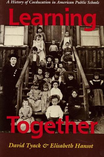 Learning Together: History of Coeducation in American Public Schools (Paperback)