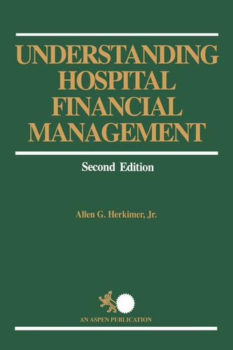 Understanding Hospital Financial Management (Hardback)