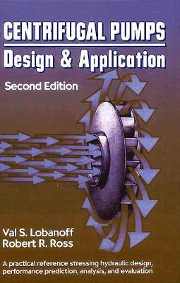 Centrifugal Pumps: Design and Application (Hardback)