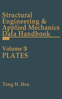Structural Engineering and Applied Mechanics Data Handbook: Strucl Engin & Applied Mechanocs Data Hdbk Plates Plates v. 3 (Hardback)