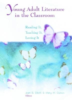 Young Adult Literature in the Classroom: Reading it, Teaching it, Loving it (Paperback)