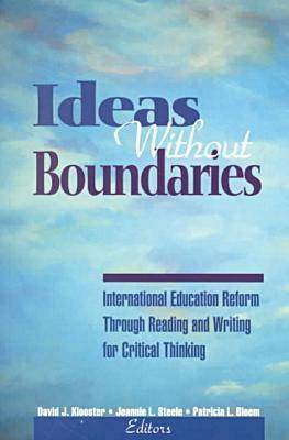 Ideas without Boundaries: International Education Reform Through Reading and Writing for Critical Thinking (Paperback)