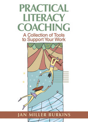 Practical Literacy Coaching: A Collection of Tools to Support Your Work (Paperback)