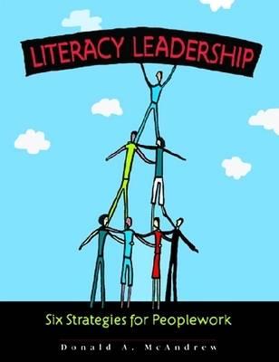 Literacy Leadership: Six Strategies for Peoplework (Hardback)