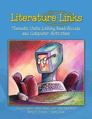 Literature Links: Thematic Units Linking Read-alouds and Computer Activities (Paperback)