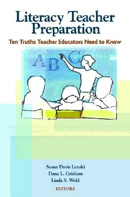Literacy Teacher Preparation: Ten Truths Teacher Educators Need to Know (Paperback)