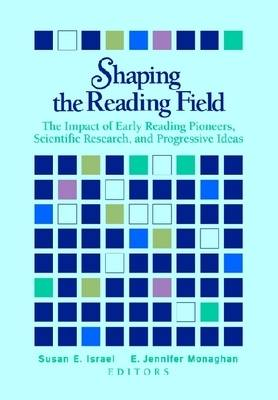 Shaping the Reading Field: The Impact of Early Reading Pioneers, Scientific Research, and Progressive Ideas (Paperback)