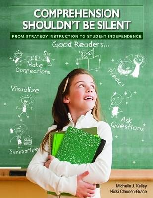 Comprehension Shouldn't be Silent: From Strategy Instruction to Student Independence (Paperback)