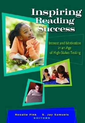 Inspiring Reading Success: Interest and Motivation in an Age of High-stakes Testing (Paperback)