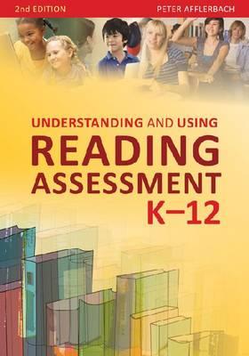 Understanding and Using Reading Assessment, K-12 (Paperback)