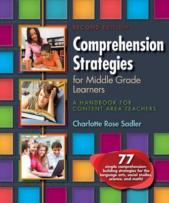 Comprehension Strategies for Middle Grade Learners: A Handbook for Content Area Teachers (Paperback)