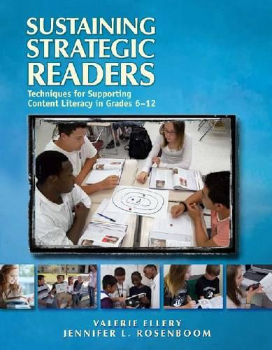 Sustaining Strategic Readers: Techniques for Supporting Content Literacy in Grades 6-12 (Paperback)