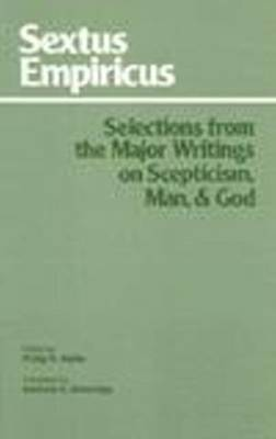Sextus Empiricus: Selections from the Major Writings on Scepticism, Man, and God (Hardback)