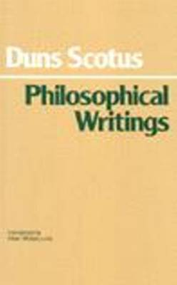 Duns Scotus: Philosophical Writings (Hardback)