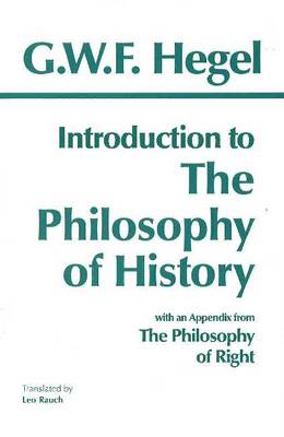Introduction to the Philosophy of History: with selections from The Philosophy of Right (Paperback)