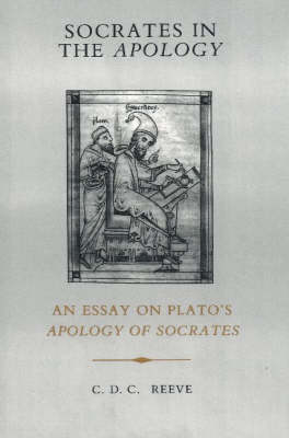 Socrates in the Apology: An Essay on Plato's Apology of Socrates (Hardback)
