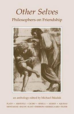 Other Selves: Philosophers on Friendship (Paperback)