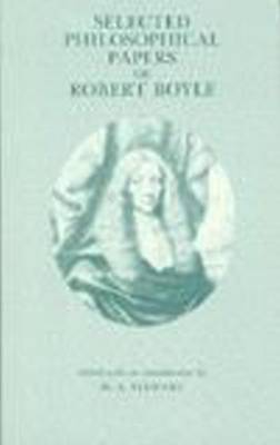 Selected Philosophical Papers of Robert Boyle (Paperback)