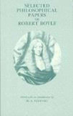 Selected Philosophical Papers of Robert Boyle (Hardback)