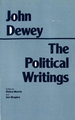 Dewey: The Political Writings (Hardback)