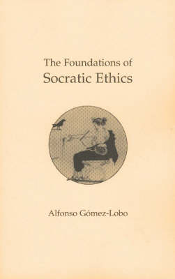 The Foundations of Socratic Ethics (Paperback)