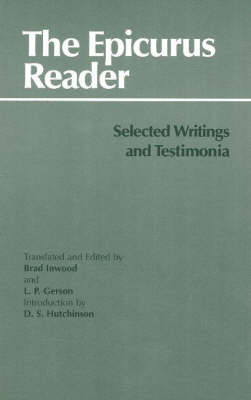 The Epicurus Reader: Selected Writings and Testimonia - Hackett Classics (Paperback)