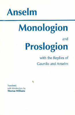 Monologion and Proslogion: with the replies of Gaunilo and Anselm (Paperback)