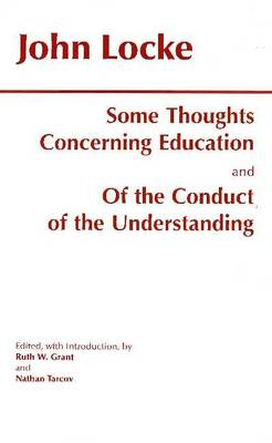 Some Thoughts Concerning Education and of the Conduct of the Understanding (Paperback)