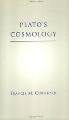 Plato's Cosmology: The Timaeus of Plato (Paperback)