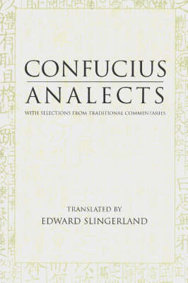 Analects: With Selections from Traditional Commentaries (Hardback)