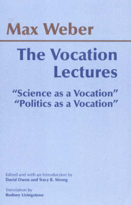 "The Vocation Lectures: ""Science as a Vocation""; ""Politics as a Vocation"" (Hardback)"