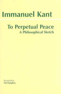 To Perpetual Peace: A Philosophical Sketch (Paperback)