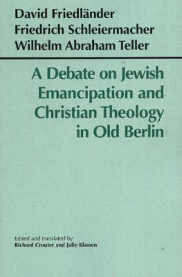 A Debate on Jewish Emancipation and Christian Theology in Old Berlin (Paperback)