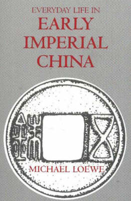 Everyday Life in Early Imperial China (Hardback)