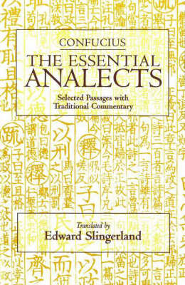 The Essential Analects: Selected Passages with Traditional Commentary (Hardback)