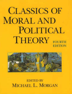 Classics of Moral and Political Theory (Hardback)