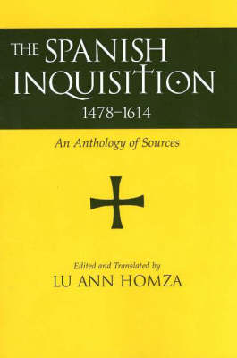 Spanish Inquisition, 1478-1614: An Anthology of Sources (Paperback)
