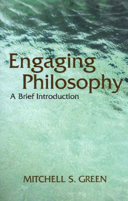 Engaging Philosophy: A Brief Introduction (Paperback)
