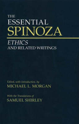 The Essential Spinoza: Ethics and Related Writings (Hardback)