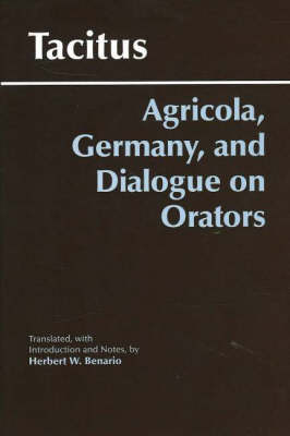 Agricola, Germany, and the Dialogue of Orators (Hardback)