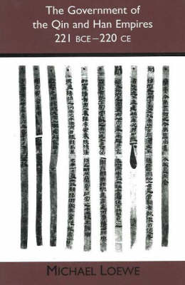 The Government of the Qin and Han Empires: 221 BCE - 220 CE (Paperback)
