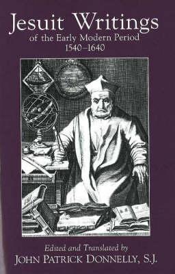 Jesuit Writings of the Early Modern Period: 1540-1640 (Hardback)