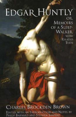 Edgar Huntly; or, Memoirs of a Sleep-Walker: With Related Texts (Hardback)