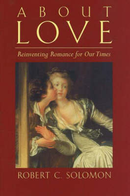 About Love: Reinventing Romance for our Times (Hardback)