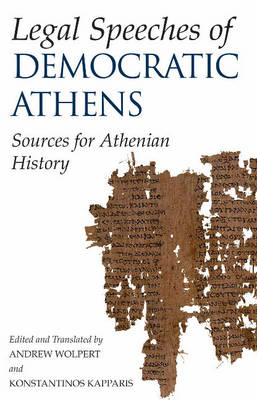 Legal Speeches of Democratic Athens: Sources for Athenian History (Hardback)