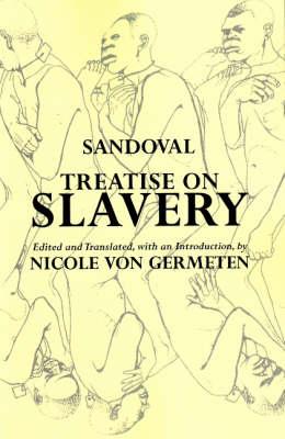 Treatise on Slavery: Selections from De Instauranda Aethiopum Salute (Paperback)